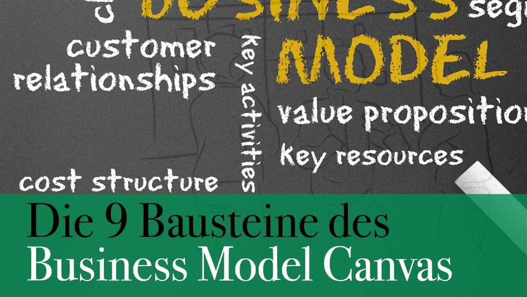 Die 9 Elemente des Business Model Canvas